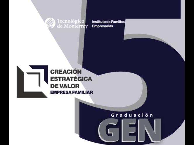 Graduación de la 5ta Generación del Programa Creación Estratégica de Valor en la Empresa Familiar