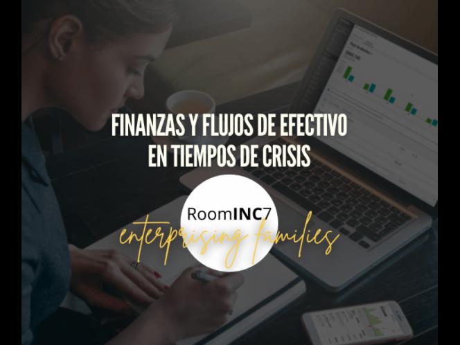 Finanzas y flujos de efectivo en tiempos de crisis.