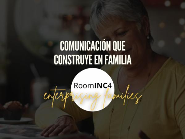 Comunicación que construye en familia