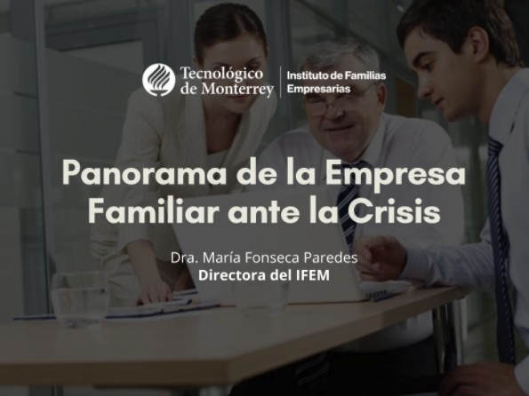 Charla a empresarios de México: Panorama de la Empresa Familiar ante la Crisis