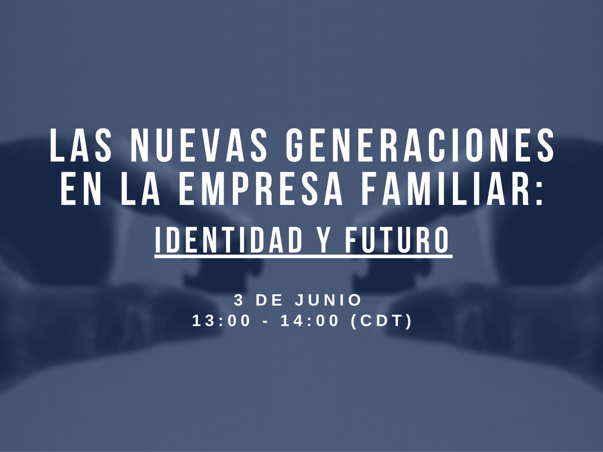 LAS NUEVAS GENERACIONES EN LA EMPRESA FAMILIAR: IDENTIDAD Y FUTURO