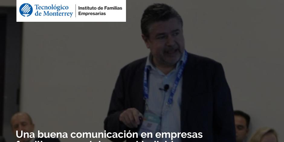 Origen de una buena comunicación en empresas familiares | Blog