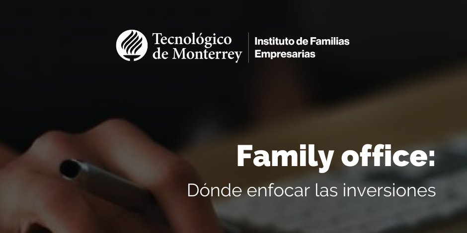 Family office: Dónde enfocar las inversiones | Blog