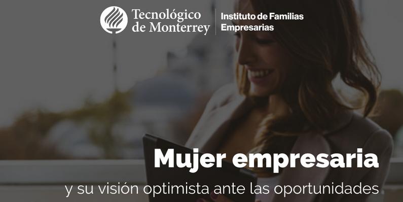 Mujer empresaria y su visión optimista ante las oportunidades | Blog