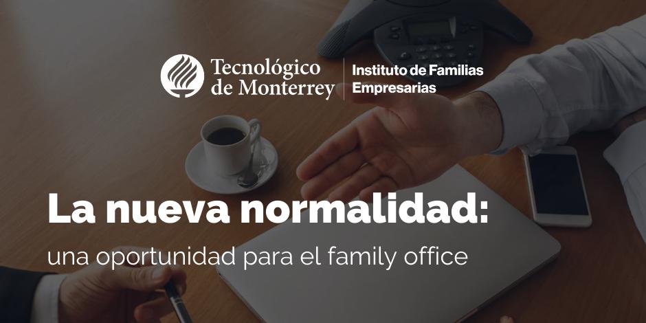La nueva normalidad: una oportunidad para el family office | Blog
