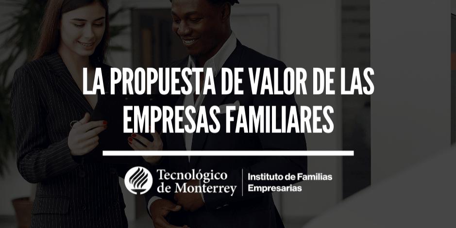 La propuesta de valor de las empresas familiares | Blog
