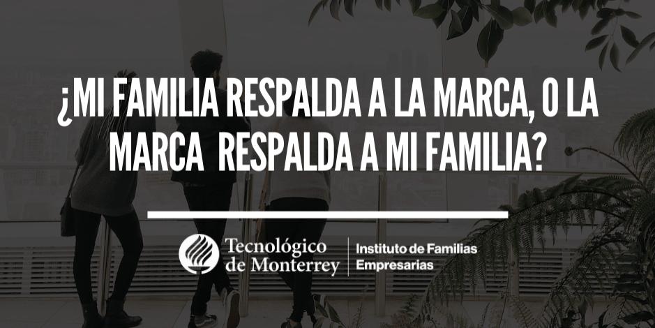 ¿Mi familia respalda a la marca, o la marca respalda a mi familia? | Blog