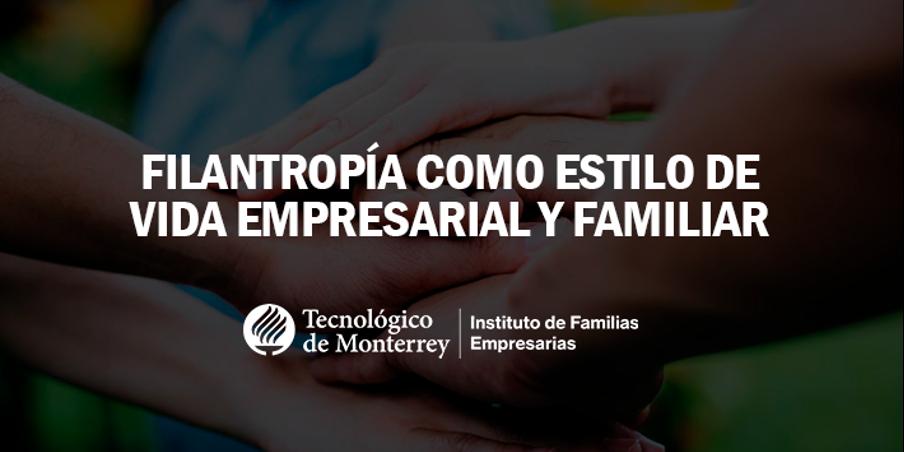 Filantropía como estilo de vida empresarial y familiar | Blog