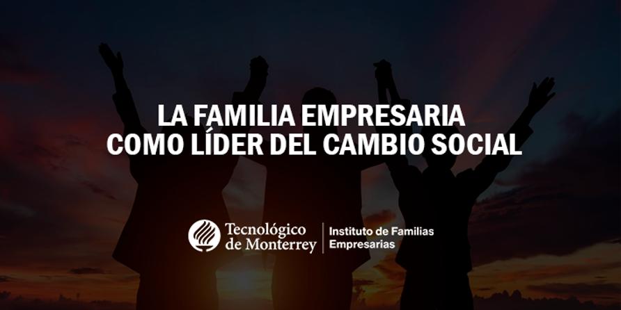 La familia empresaria como líder del cambio social | Blog
