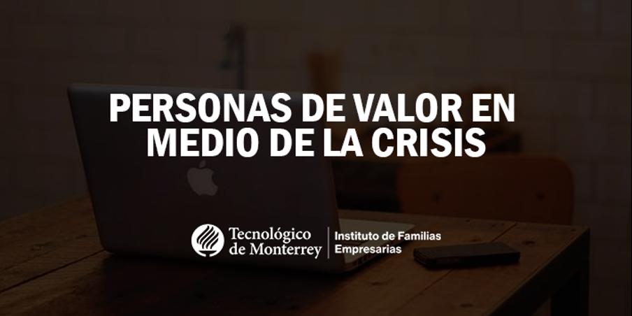 Personas de valor en medio de la crisis | Blog