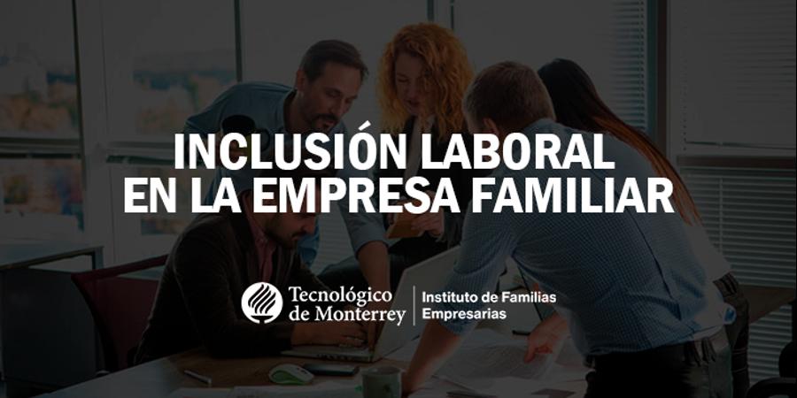 Inclusión laboral en la empresa familiar | Blog