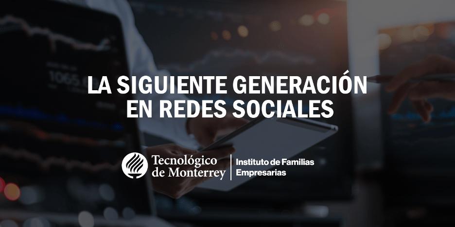La siguiente generación en redes sociales | Blog