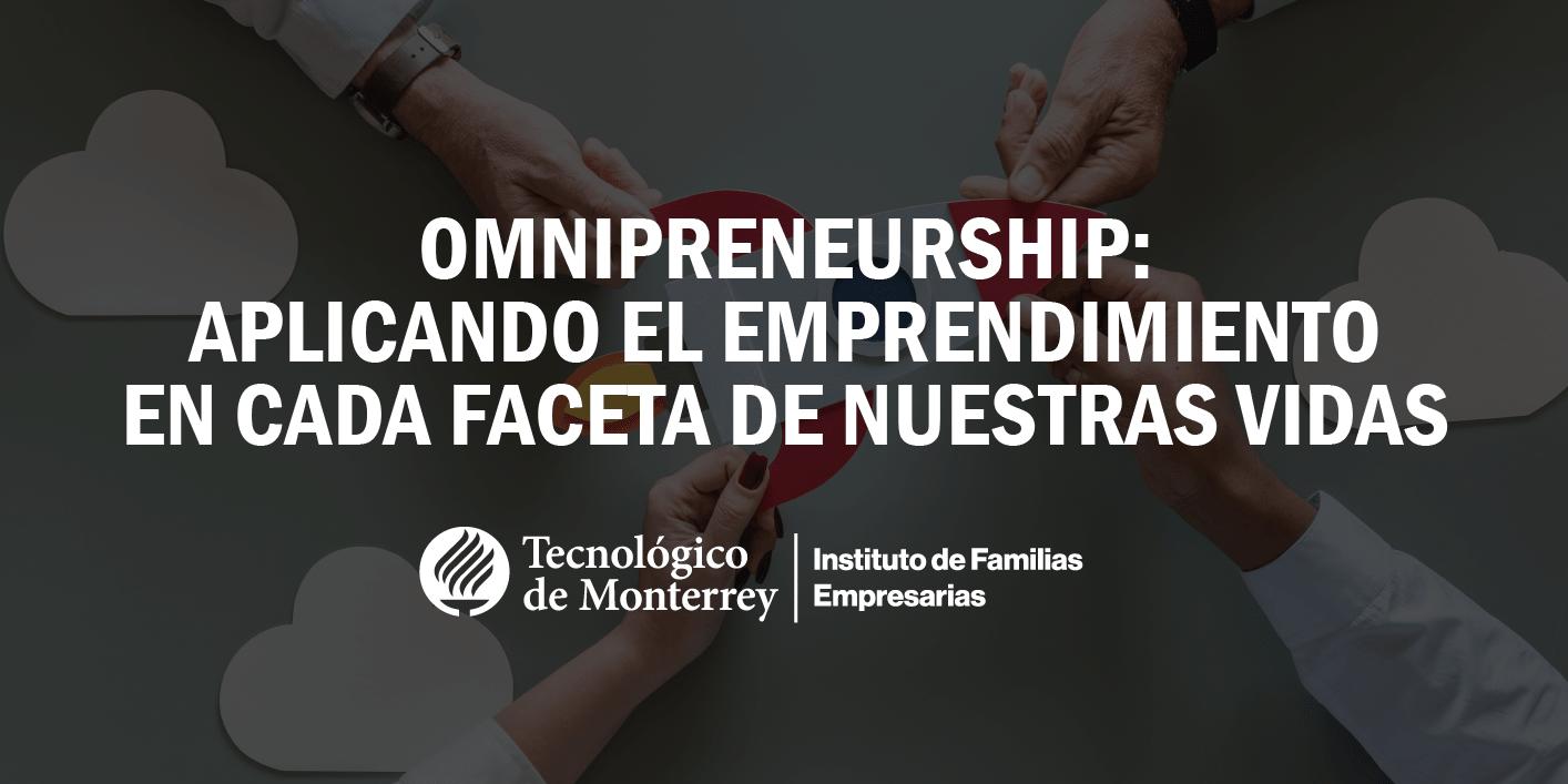 Omnipreneurship: aplicando el emprendimiento en cada faceta de nuestras vidas | Blog