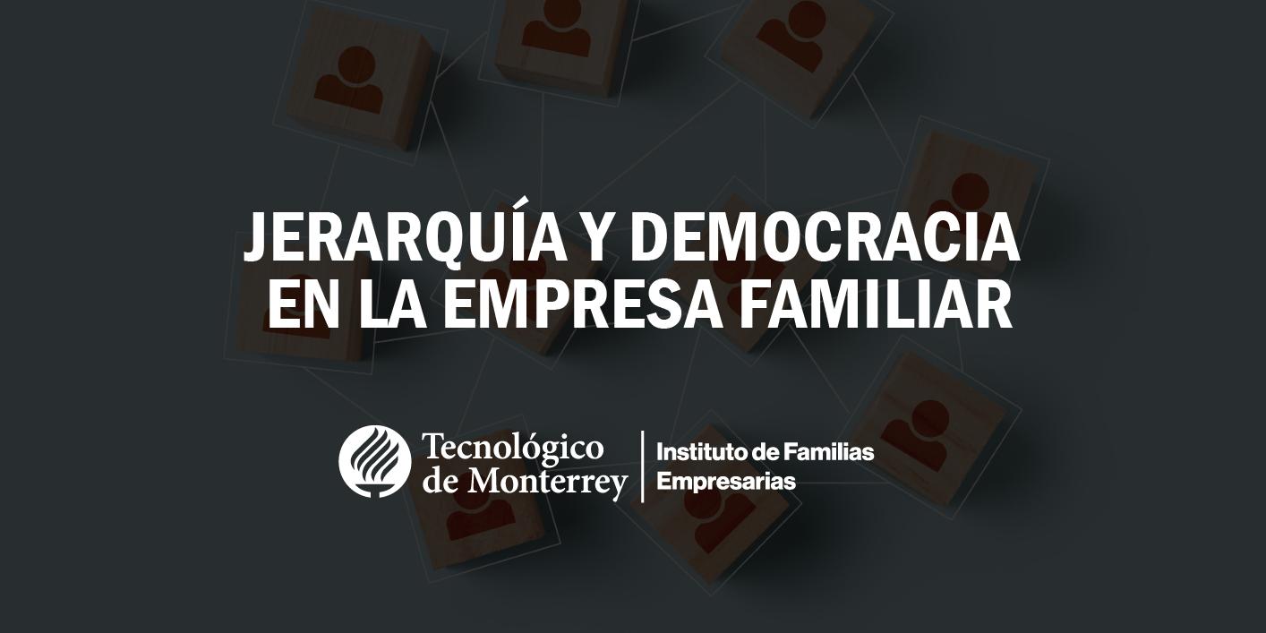Jerarquía y democracia en la empresa familiar | Blog